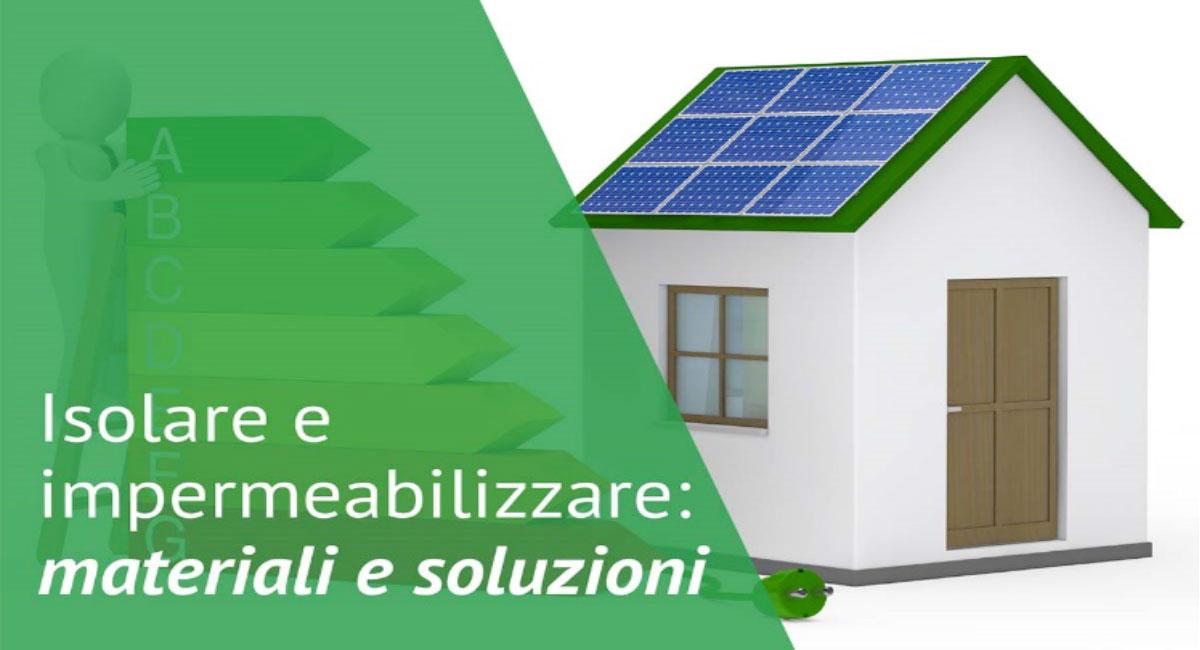 Isolare e impermeabilizzare, materiali e soluzioni