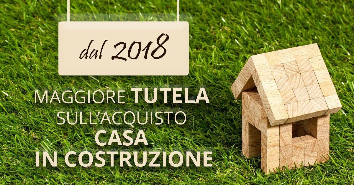 Acquisto casa in costruzione dal 2018 maggiore tutela - Fideiussione casa ...