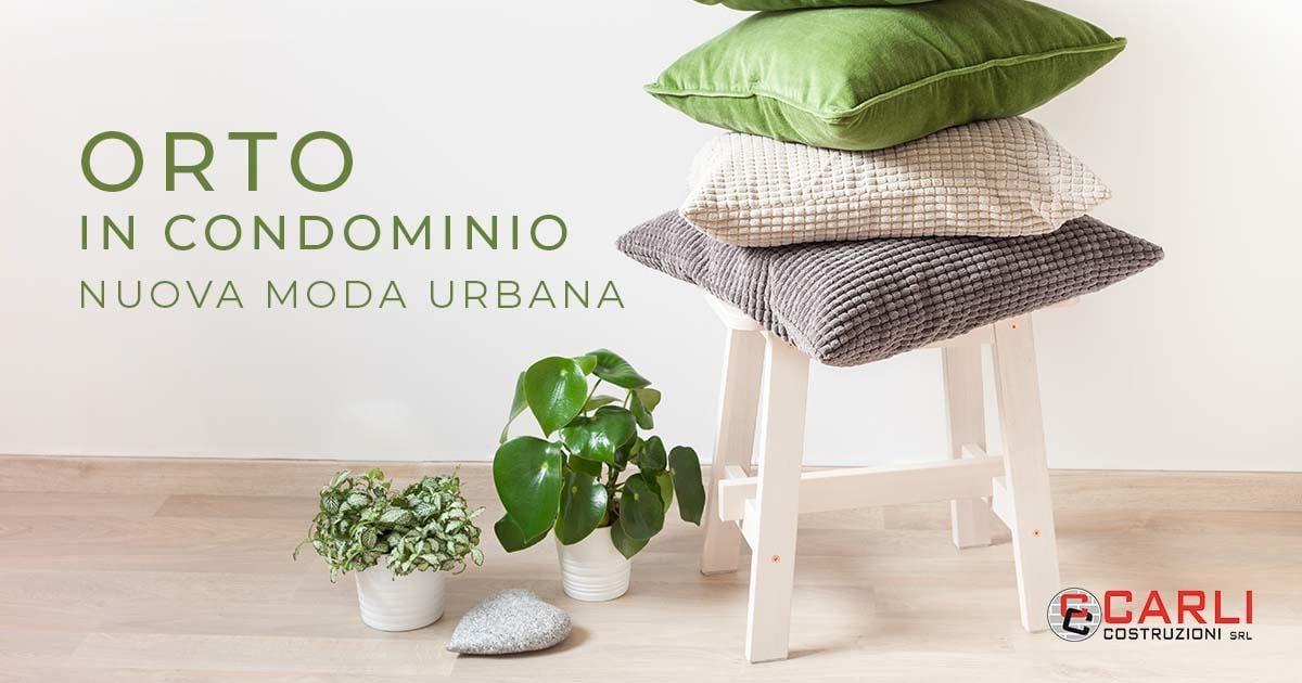 La nuova moda urbana dell'orto in condominio: come e dove?