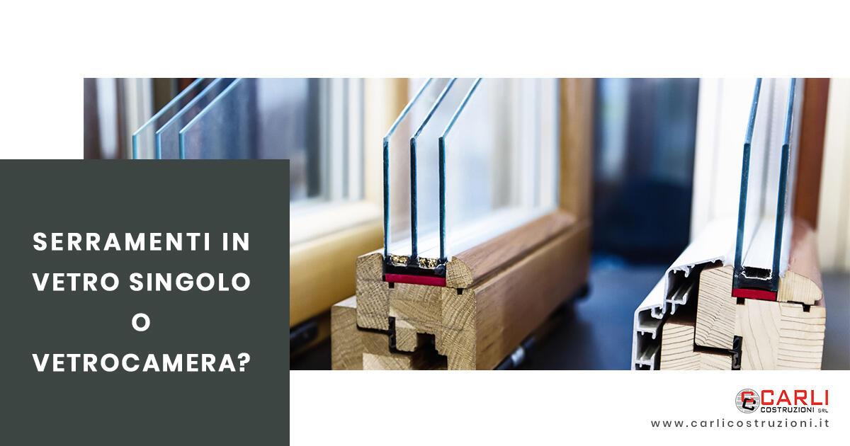 Cosa scegliere tra vetro singolo e vetrocamera?