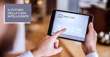 Smart Home, il futuro della casa intelligente è già presente