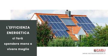 L'efficienza energetica ci farà spendere meno e vivere meglio