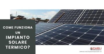 Come funziona un impianto solare termico?